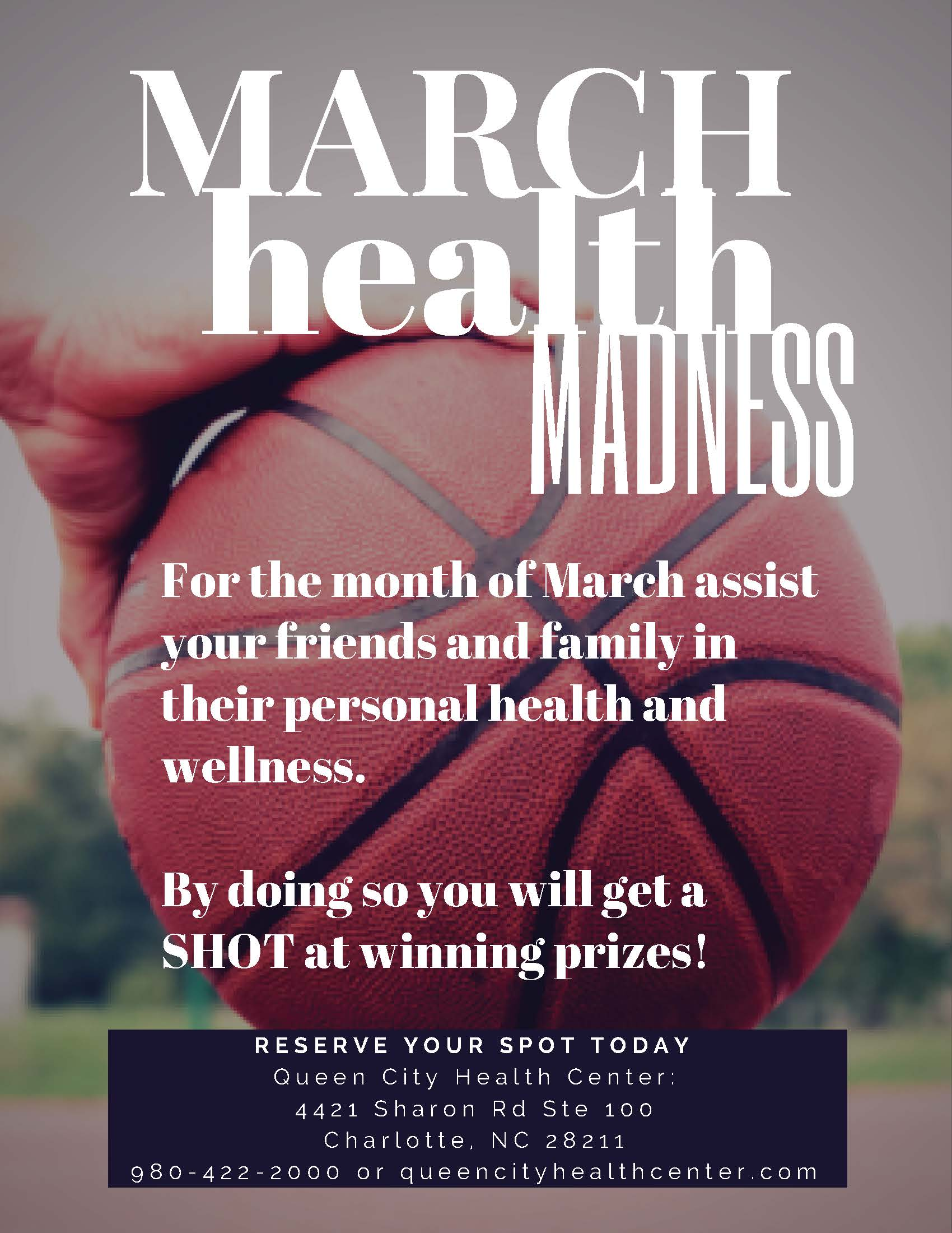 March Health Madness Queen City Health Center 4421 Sharon Rd #100, Charlotte, NC 28211 (980) 422-2000